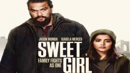 الإعلان الرسمي لفيلم Sweet Girl