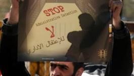 هيئة شؤون الأسرى: الاحتلال يفرض سياسة الاعتقال الإداري للحقوقيين